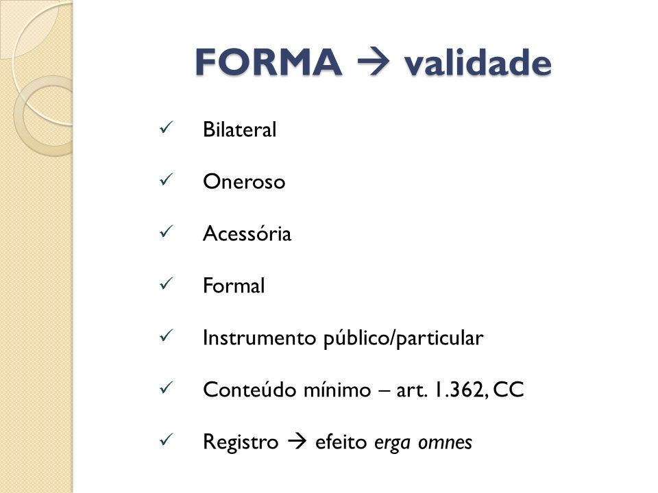 FORMA  validade Bilateral Oneroso Acessória Formal