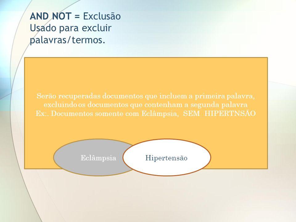 Ex:. Documentos somente com Eclâmpsia, SEM HIPERTNSÃO