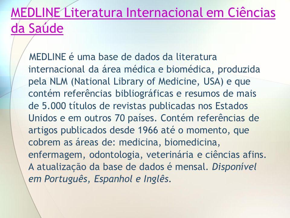 MEDLINE Literatura Internacional em Ciências da Saúde