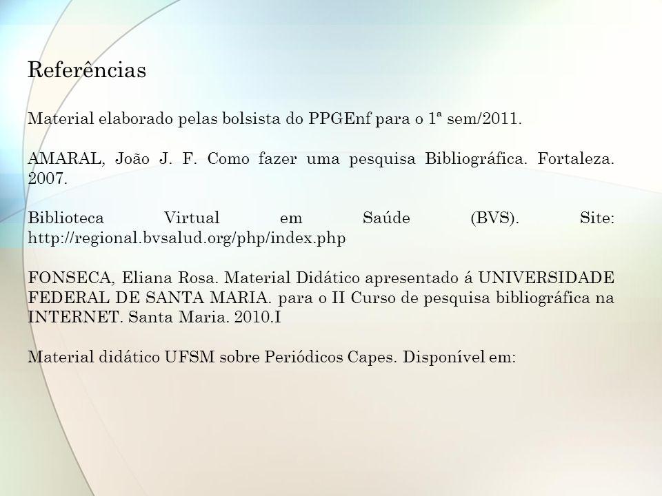 ReferênciasMaterial elaborado pelas bolsista do PPGEnf para o 1ª sem/2011.