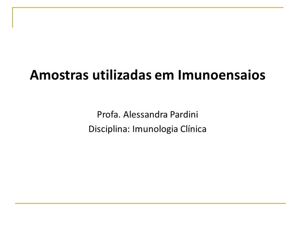 Amostras utilizadas em Imunoensaios Profa