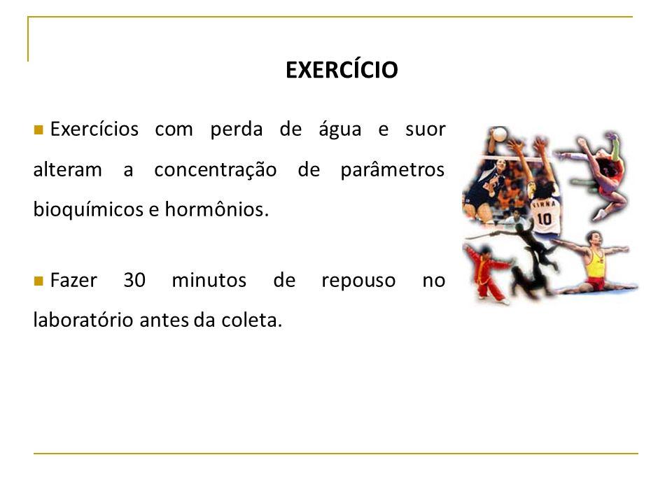 EXERCÍCIO Exercícios com perda de água e suor alteram a concentração de parâmetros bioquímicos e hormônios.