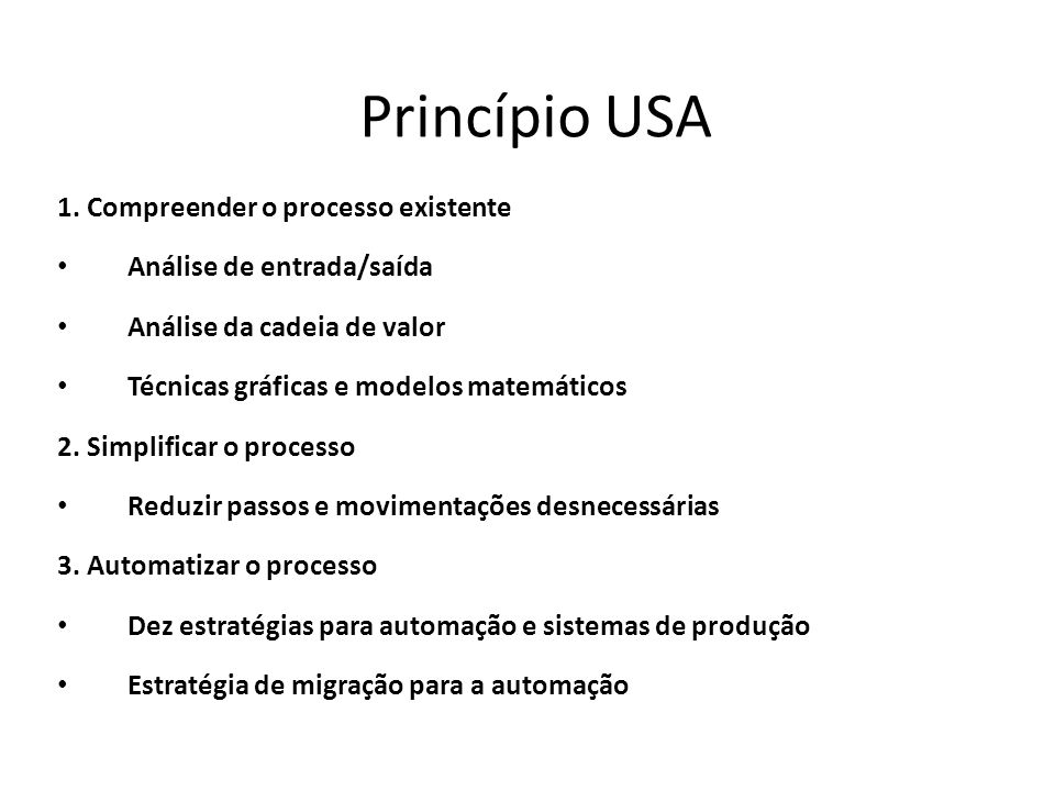 Princípio USA 1. Compreender o processo existente
