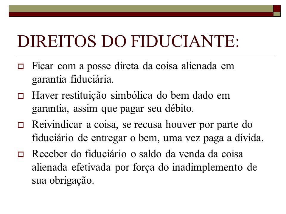 DIREITOS DO FIDUCIANTE: