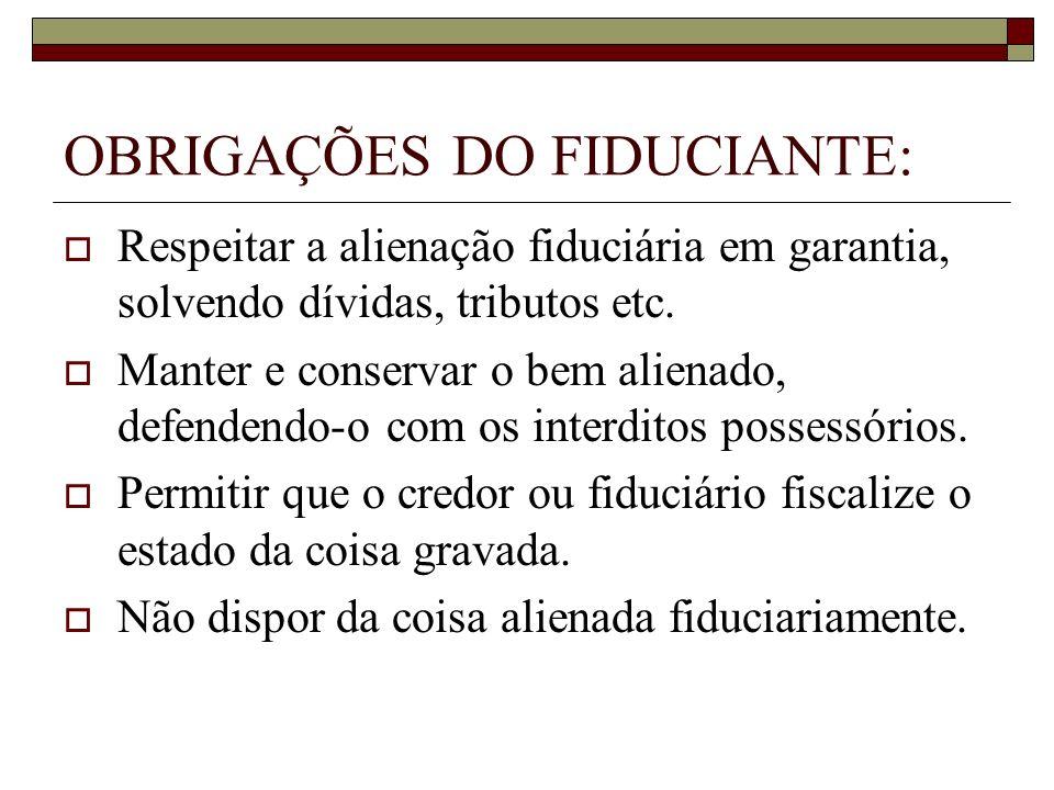 OBRIGAÇÕES DO FIDUCIANTE: