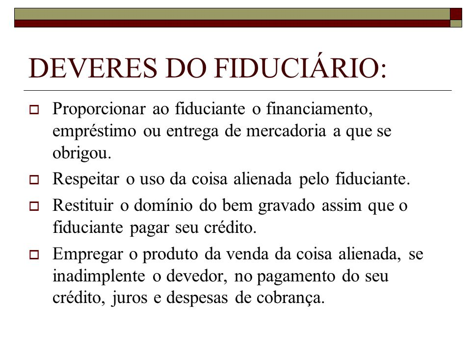 DEVERES DO FIDUCIÁRIO: