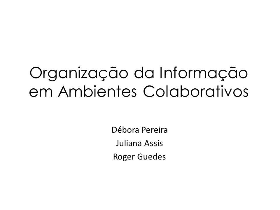 Organização da Informação em Ambientes Colaborativos