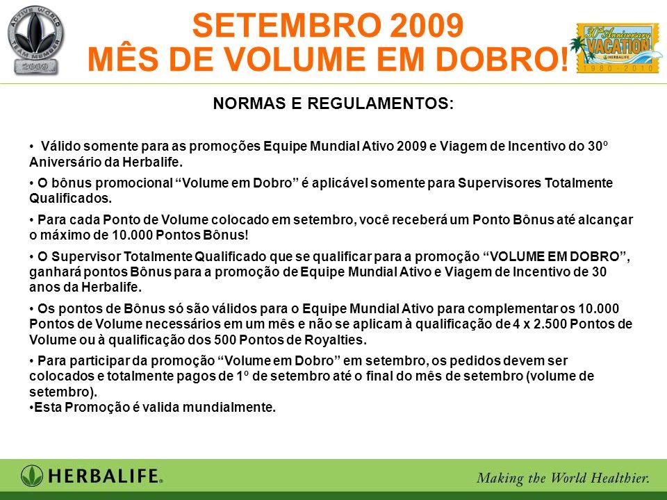 SETEMRBO 2009 MÊS DE VOLUME EM DOBRO!