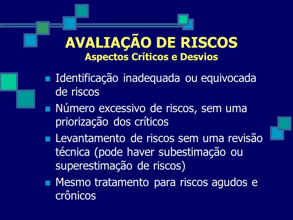 AVALIAÇÃO DE RISCOS Aspectos Críticos e Desvios