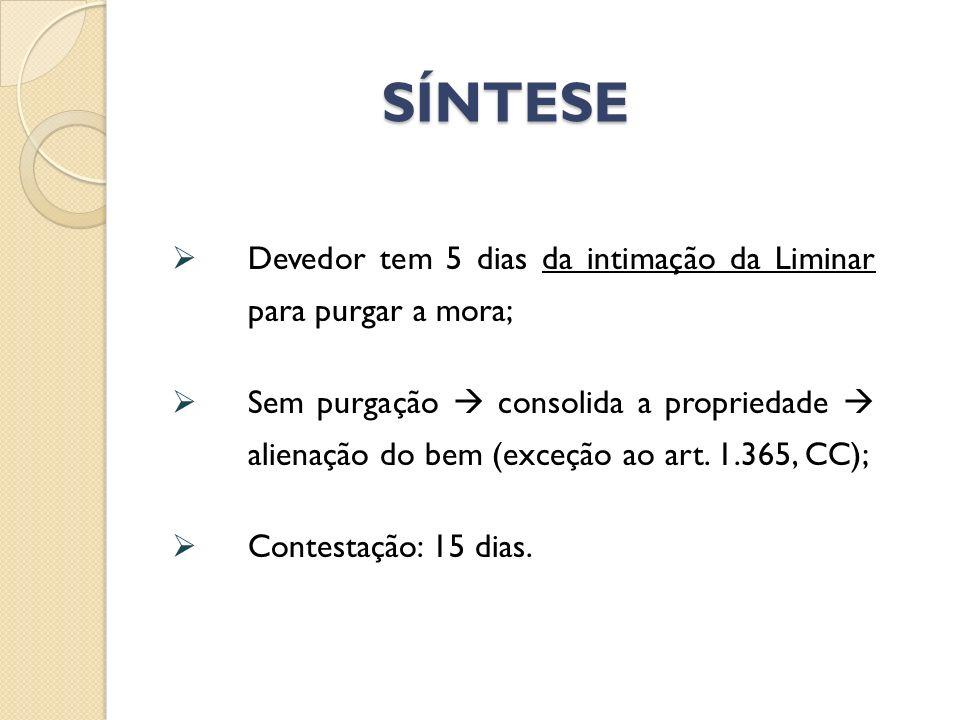 SÍNTESE Devedor tem 5 dias da intimação da Liminar para purgar a mora;