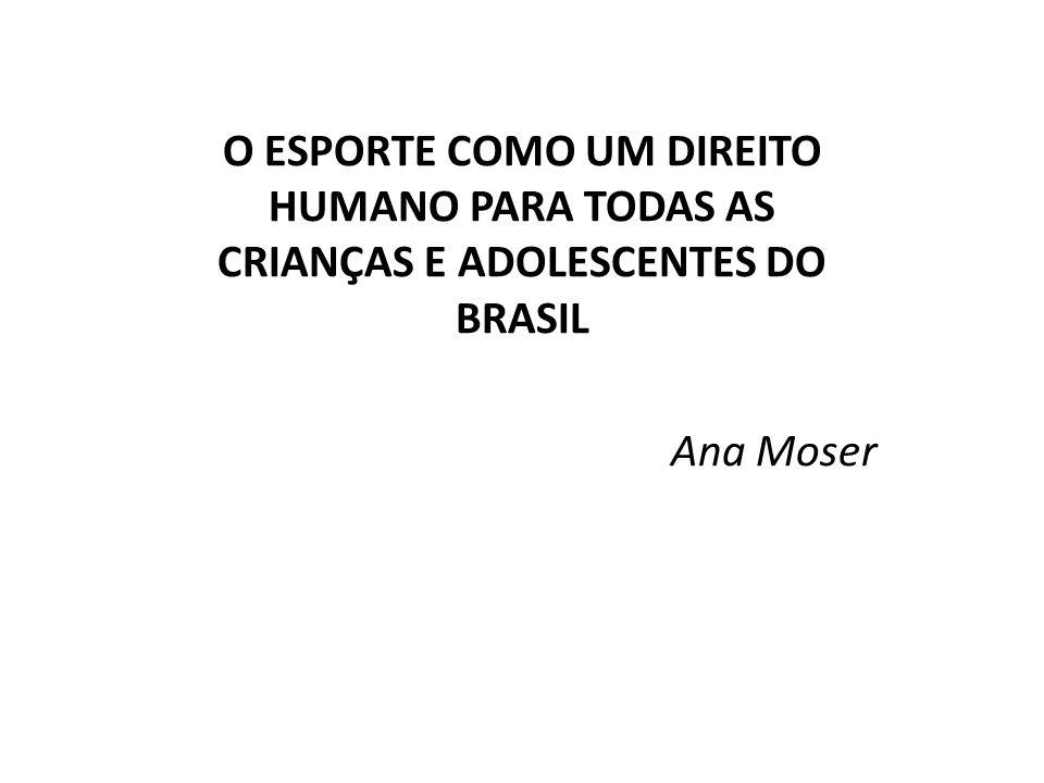 O ESPORTE COMO UM DIREITO HUMANO PARA TODAS AS CRIANÇAS E ADOLESCENTES DO BRASIL