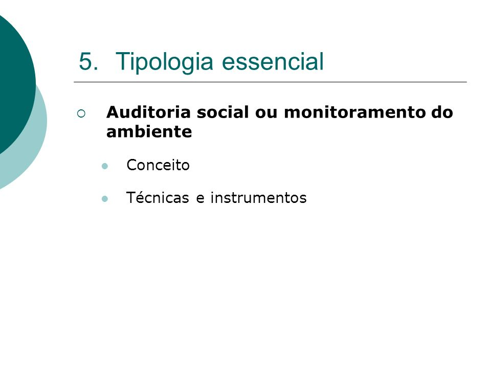 Tipologia essencial Auditoria social ou monitoramento do ambiente