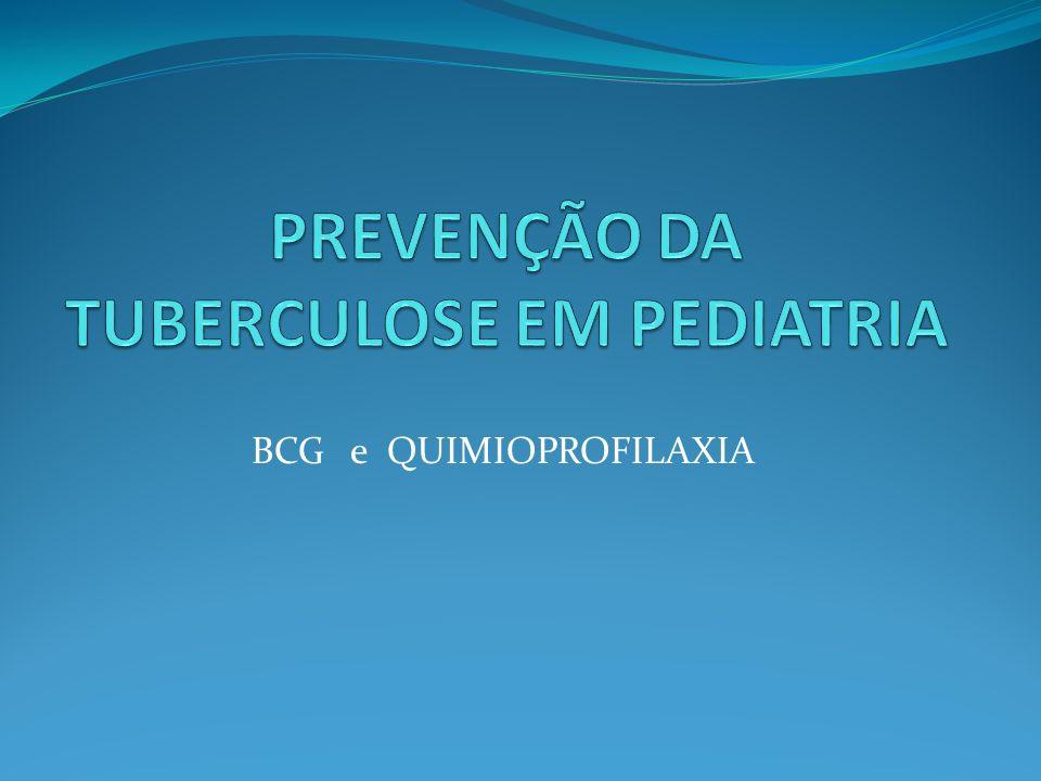 PREVENÇÃO DA TUBERCULOSE EM PEDIATRIA