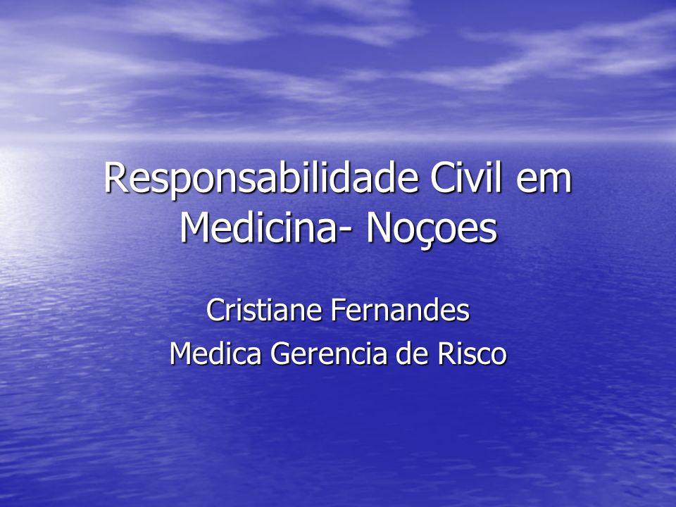 Responsabilidade Civil em Medicina- Noçoes