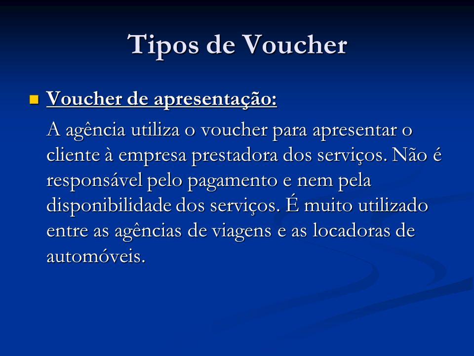 Tipos de Voucher Voucher de apresentação: