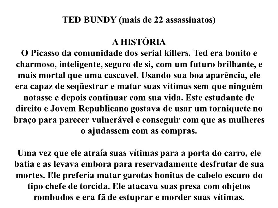 TED BUNDY (mais de 22 assassinatos)