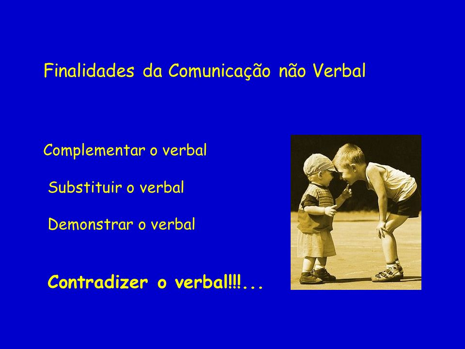 Finalidades da Comunicação não Verbal