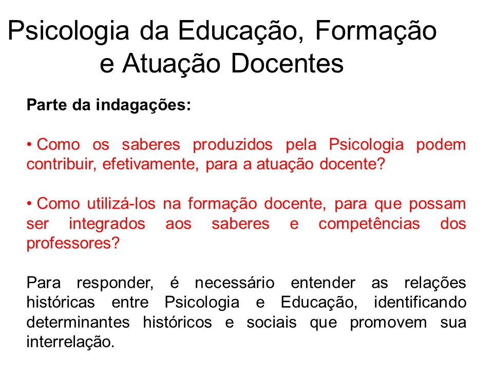 Psicologia da Educação, Formação e Atuação Docentes