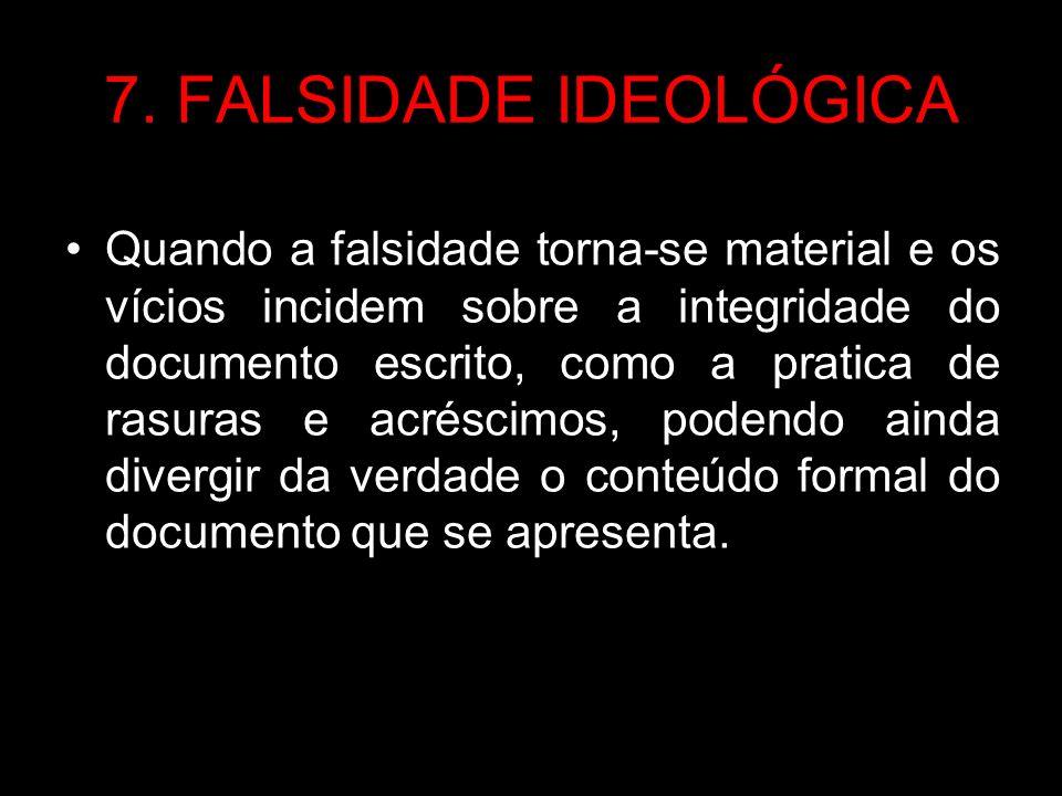 7. FALSIDADE IDEOLÓGICA