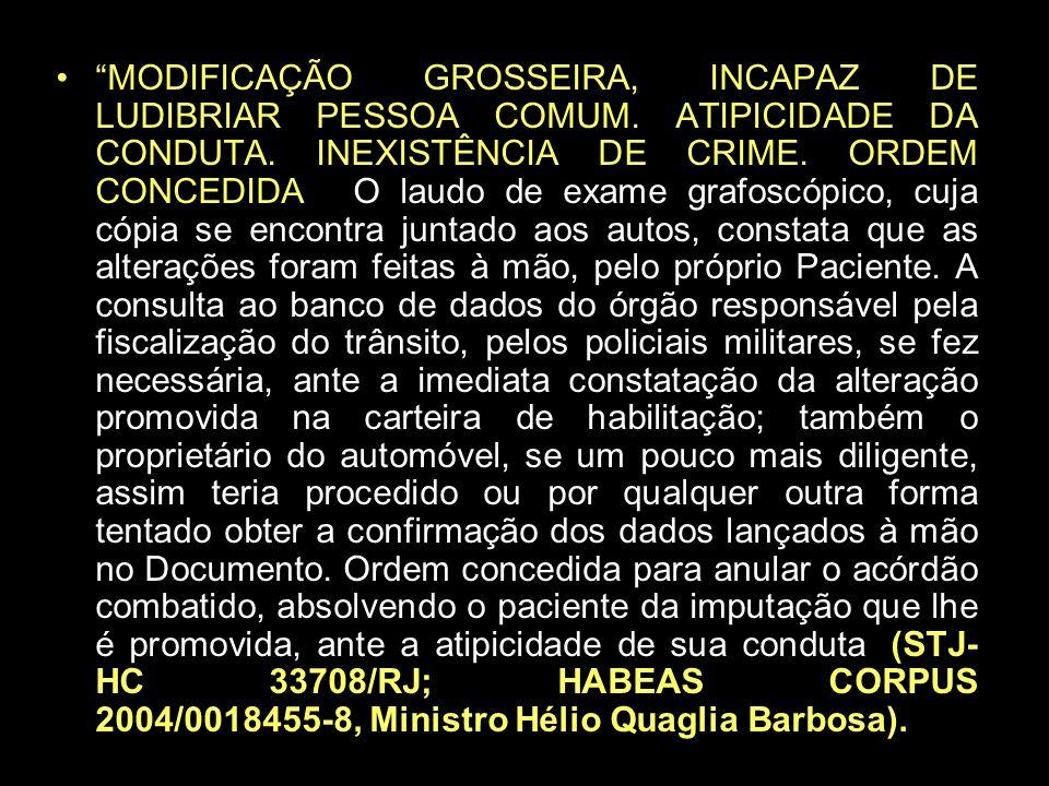 MODIFICAÇÃO GROSSEIRA, INCAPAZ DE LUDIBRIAR PESSOA COMUM