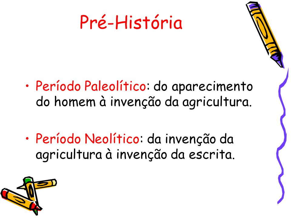 Pré-HistóriaPeríodo Paleolítico: do aparecimento do homem à invenção da agricultura.