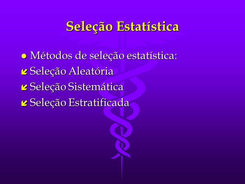 Seleção Estatística Métodos de seleção estatística: Seleção Aleatória