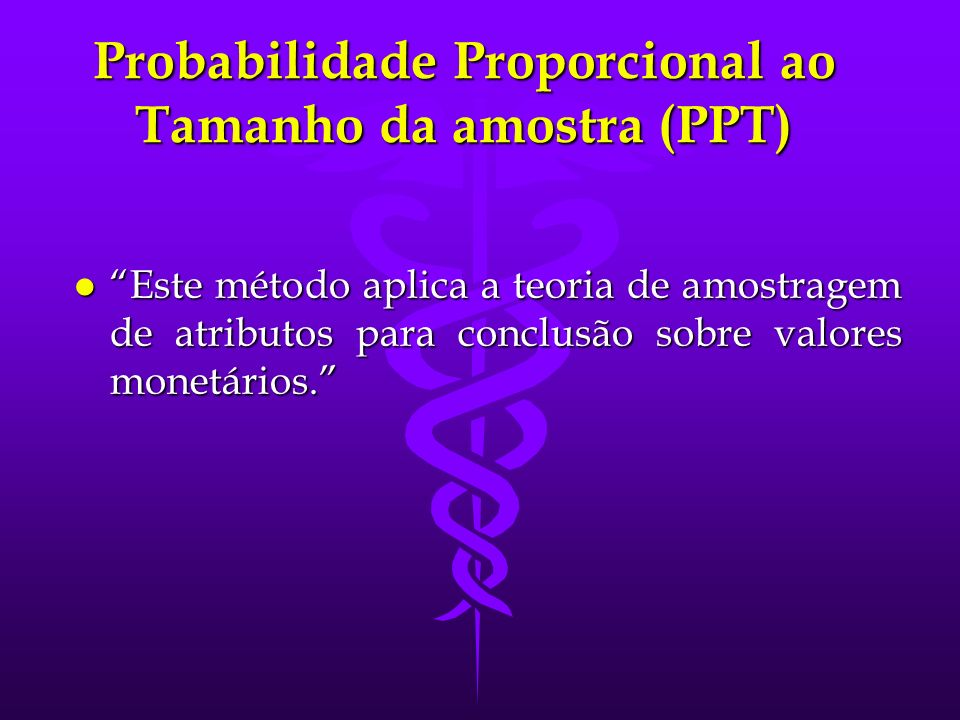 Probabilidade Proporcional ao Tamanho da amostra (PPT)