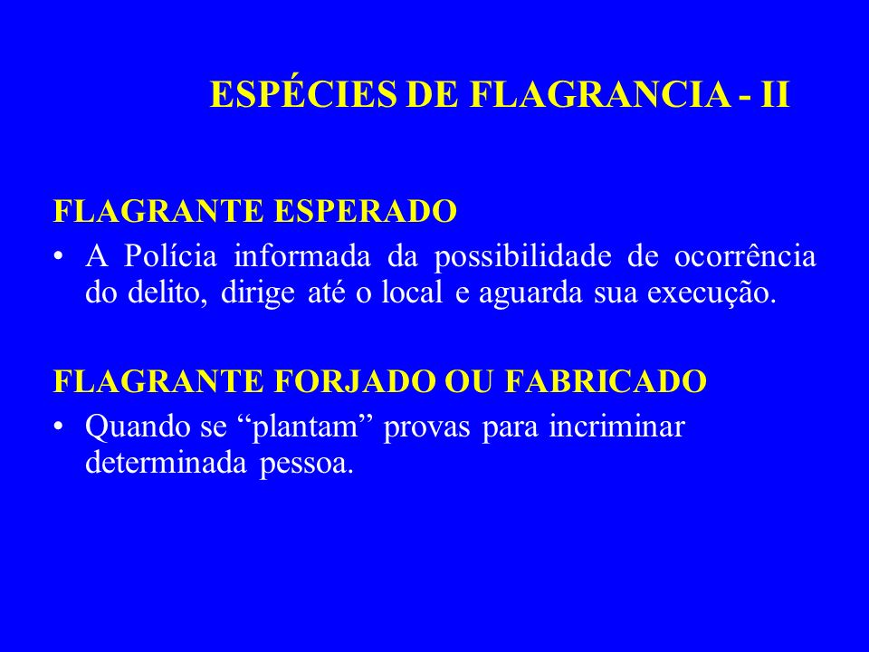 ESPÉCIES DE FLAGRANCIA - II