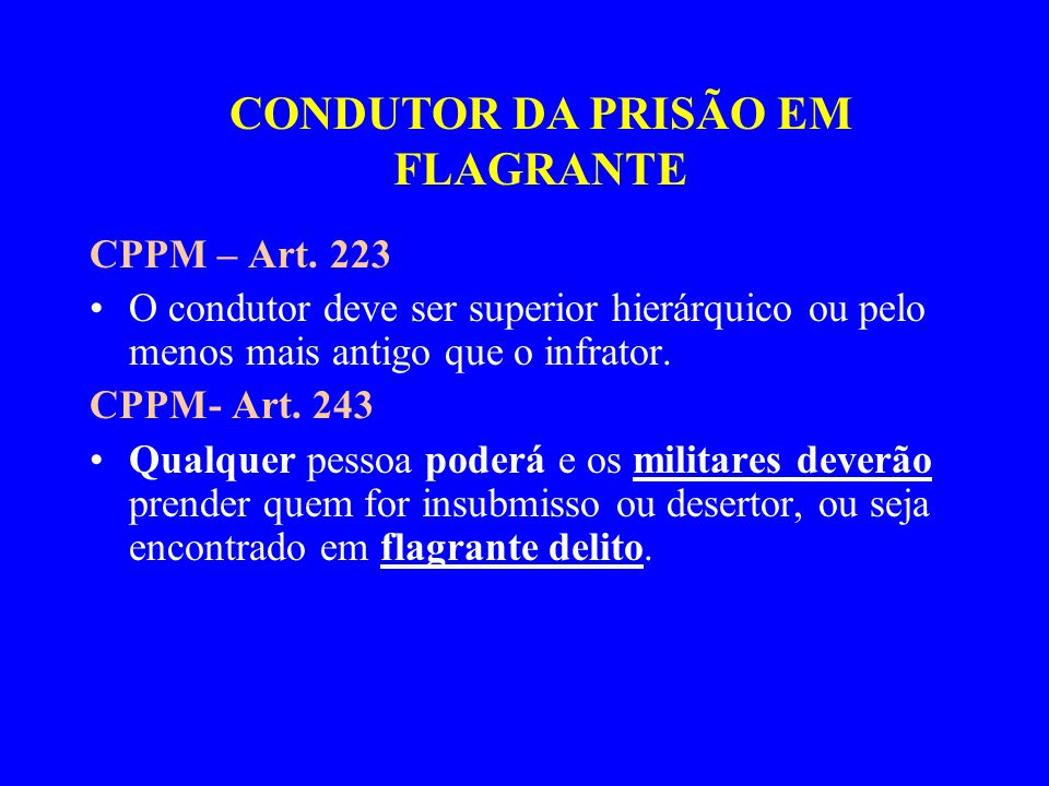 CONDUTOR DA PRISÃO EM FLAGRANTE