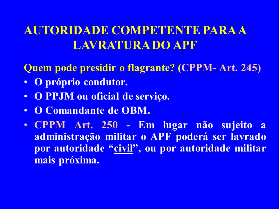 AUTORIDADE COMPETENTE PARA A LAVRATURA DO APF