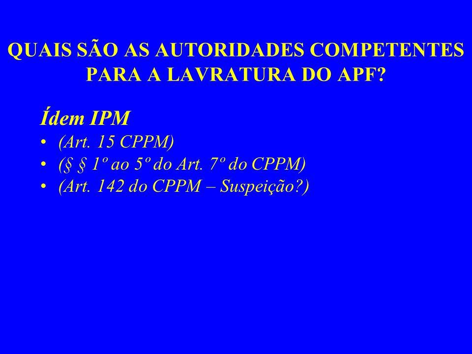 QUAIS SÃO AS AUTORIDADES COMPETENTES PARA A LAVRATURA DO APF