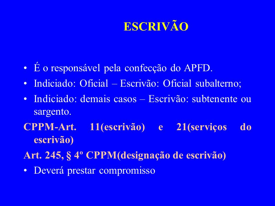 ESCRIVÃO É o responsável pela confecção do APFD.