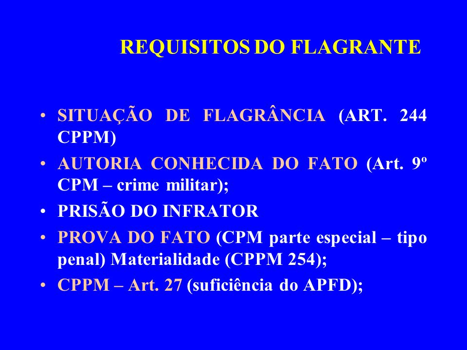 REQUISITOS DO FLAGRANTE