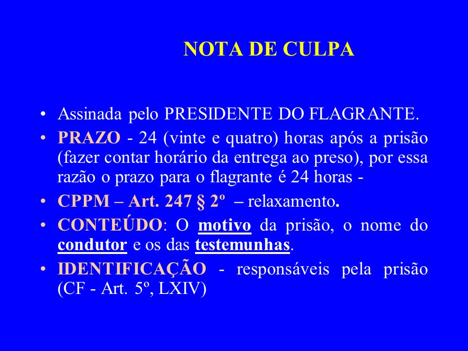 NOTA DE CULPA Assinada pelo PRESIDENTE DO FLAGRANTE.