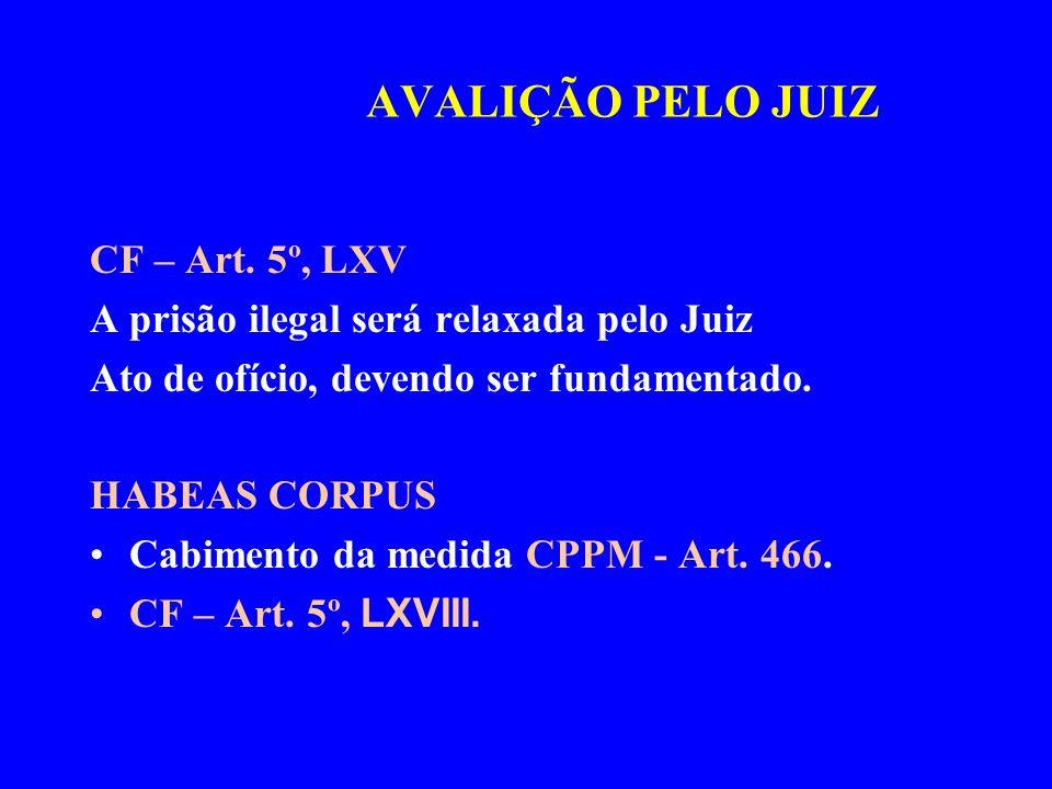 AVALIÇÃO PELO JUIZ CF – Art. 5º, LXV