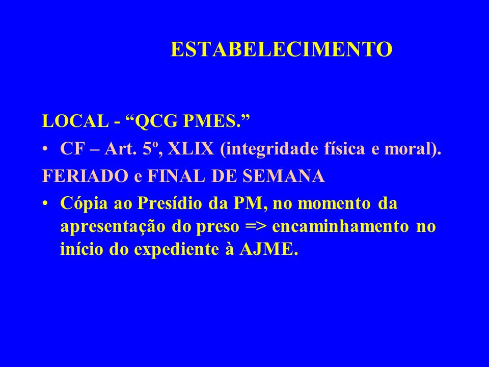 ESTABELECIMENTO LOCAL - QCG PMES.