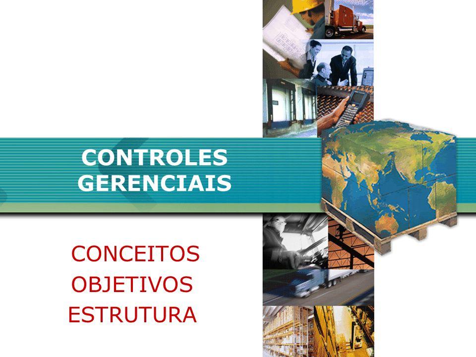 CONTROLES GERENCIAIS CONCEITOS OBJETIVOS ESTRUTURA