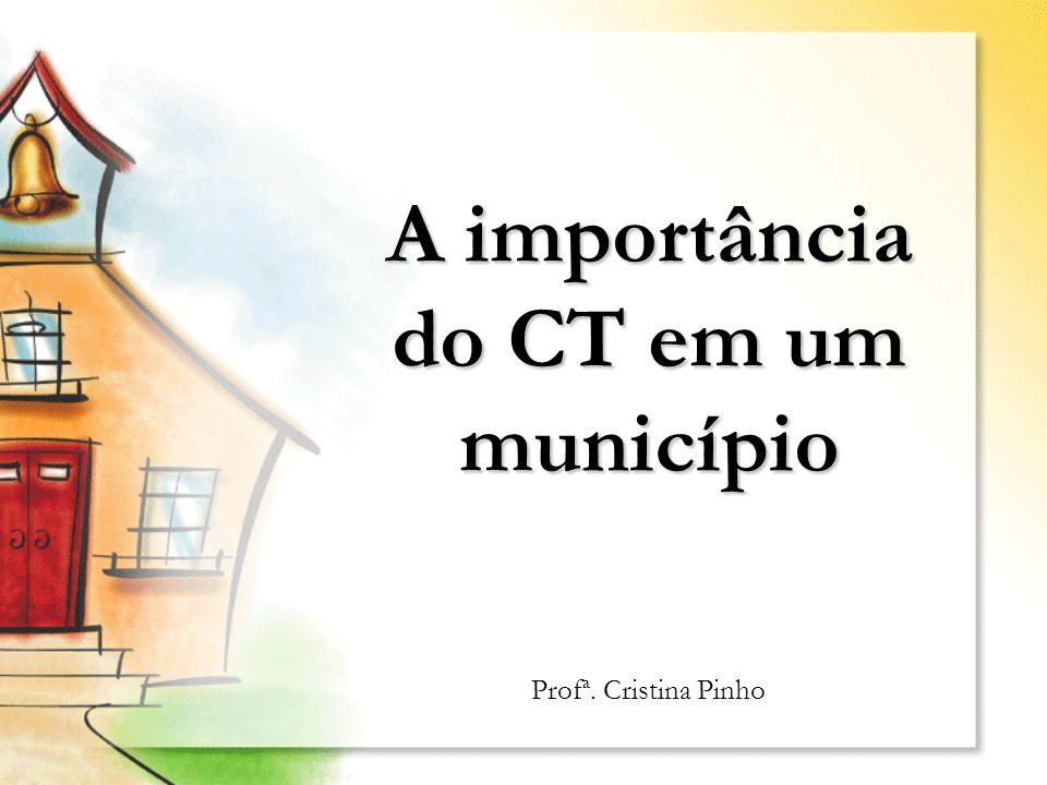 A importância do CT em um município