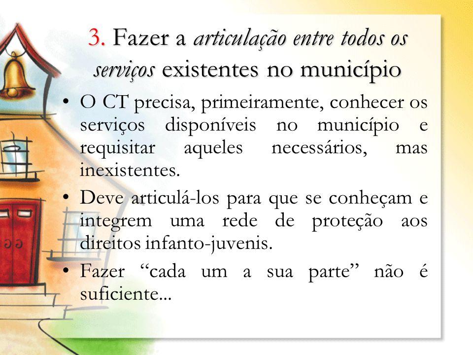 3. Fazer a articulação entre todos os serviços existentes no município
