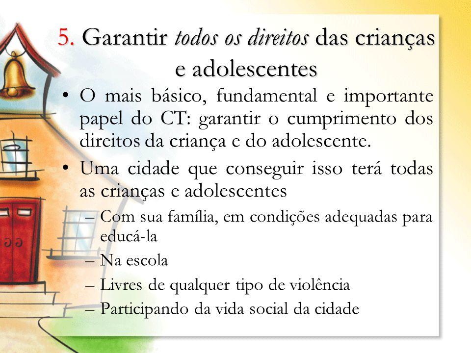 5. Garantir todos os direitos das crianças e adolescentes