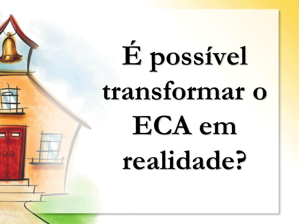 É possível transformar o ECA em realidade