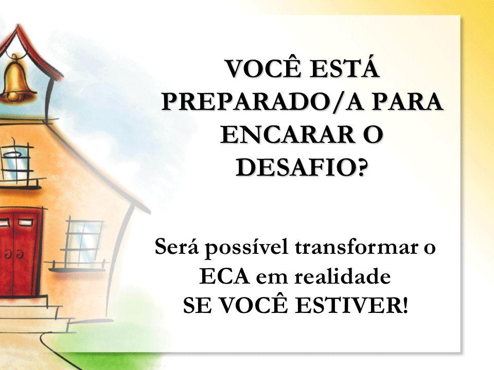 VOCÊ ESTÁ PREPARADO/A PARA ENCARAR O DESAFIO