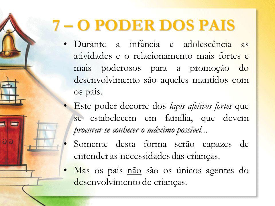 7 – O PODER DOS PAIS