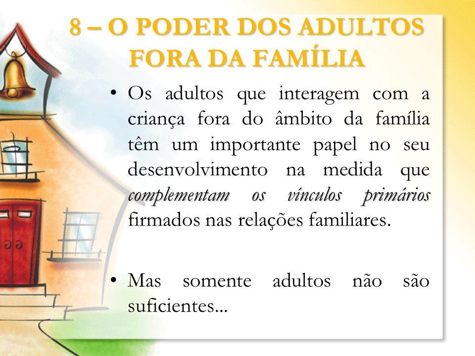 8 – O PODER DOS ADULTOS FORA DA FAMÍLIA
