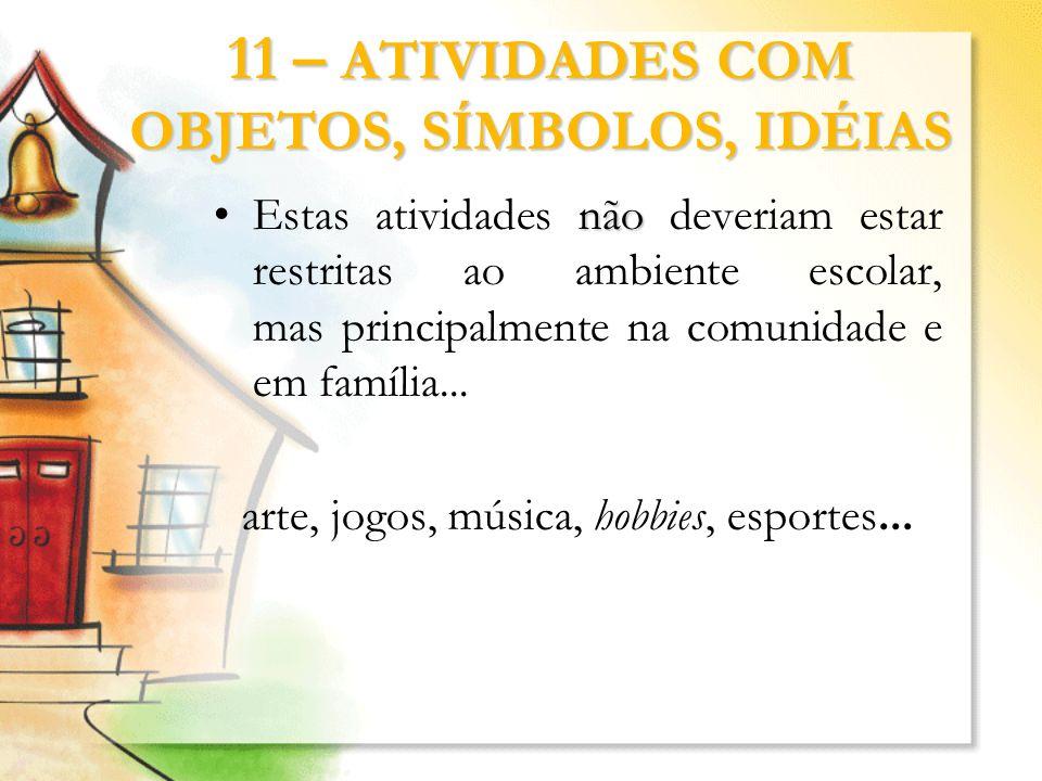 11 – ATIVIDADES COM OBJETOS, SÍMBOLOS, IDÉIAS