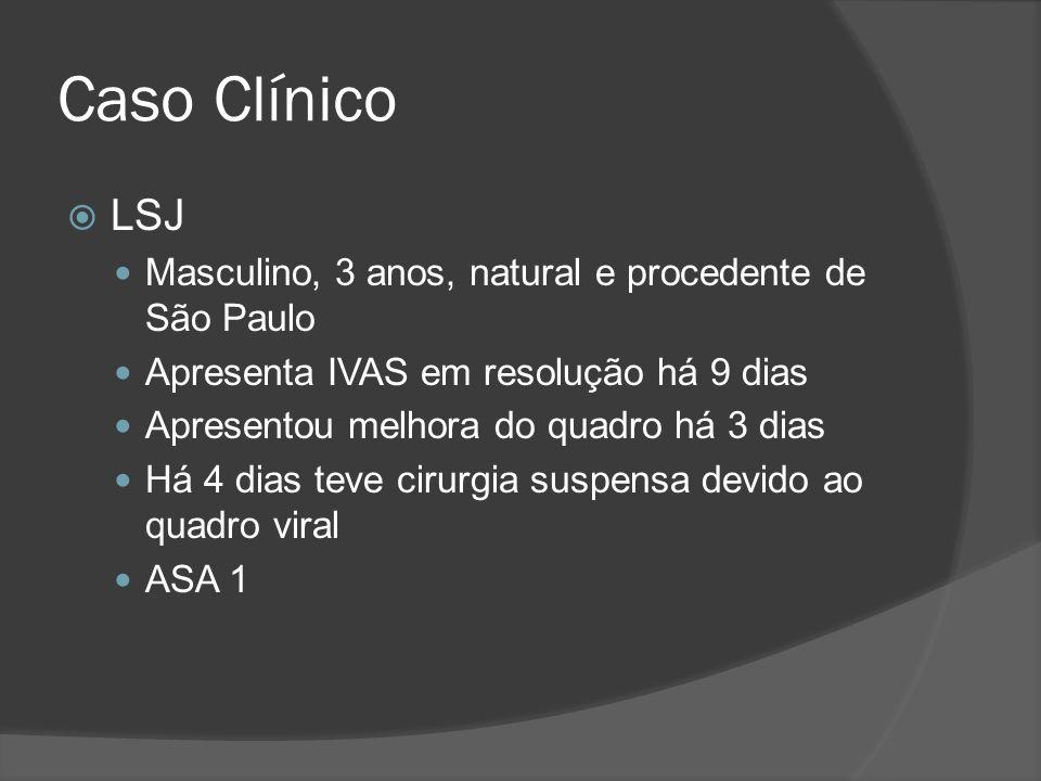 Caso Clínico LSJ Masculino, 3 anos, natural e procedente de São Paulo