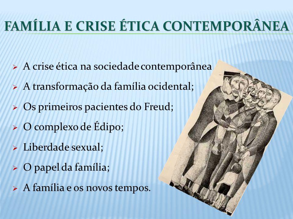 FAMÍLIA E CRISE ÉTICA CONTEMPORÂNEA