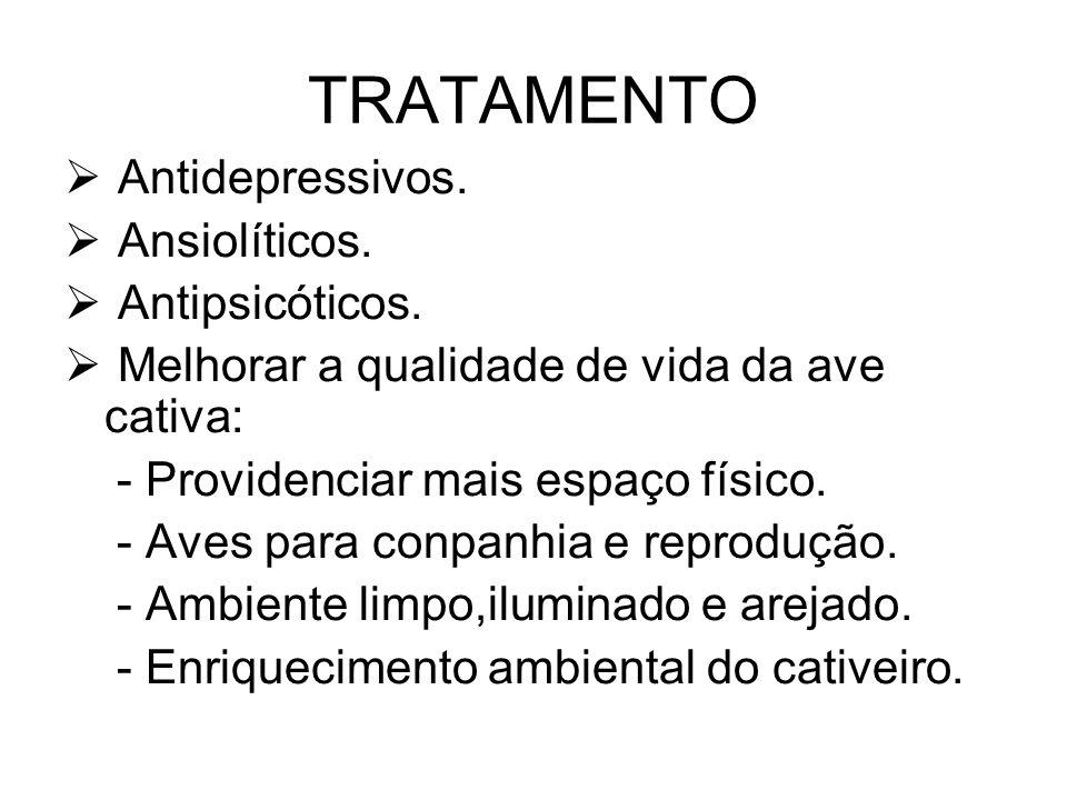 TRATAMENTO Antidepressivos. Ansiolíticos. Antipsicóticos.