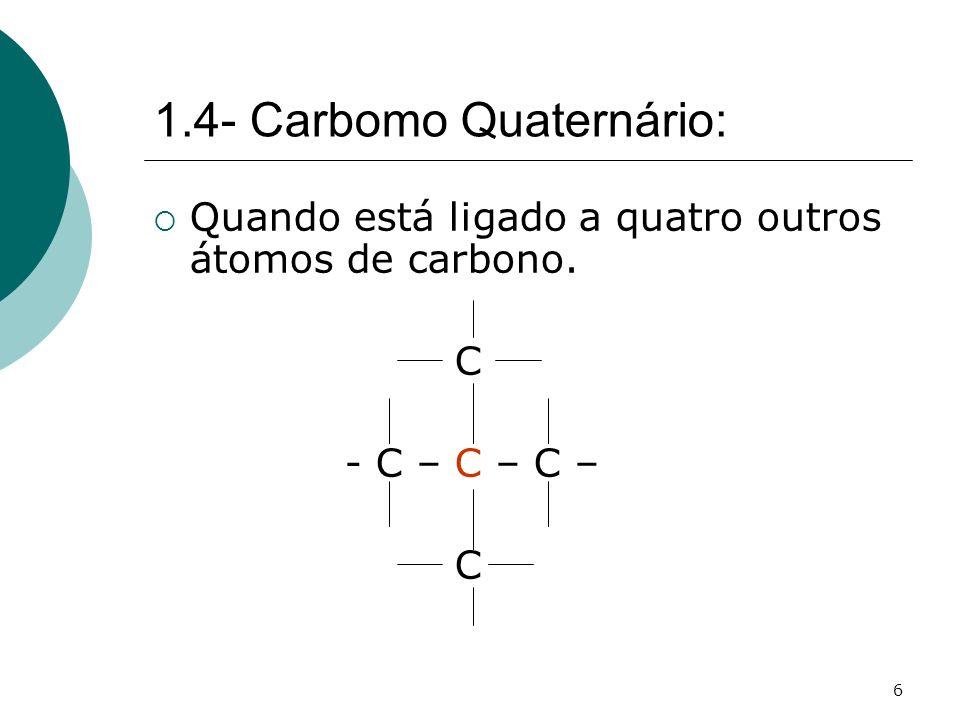 1.4- Carbomo Quaternário: