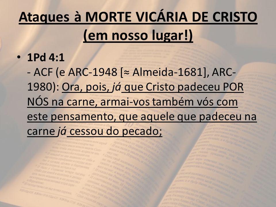 Ataques à MORTE VICÁRIA DE CRISTO (em nosso lugar!)